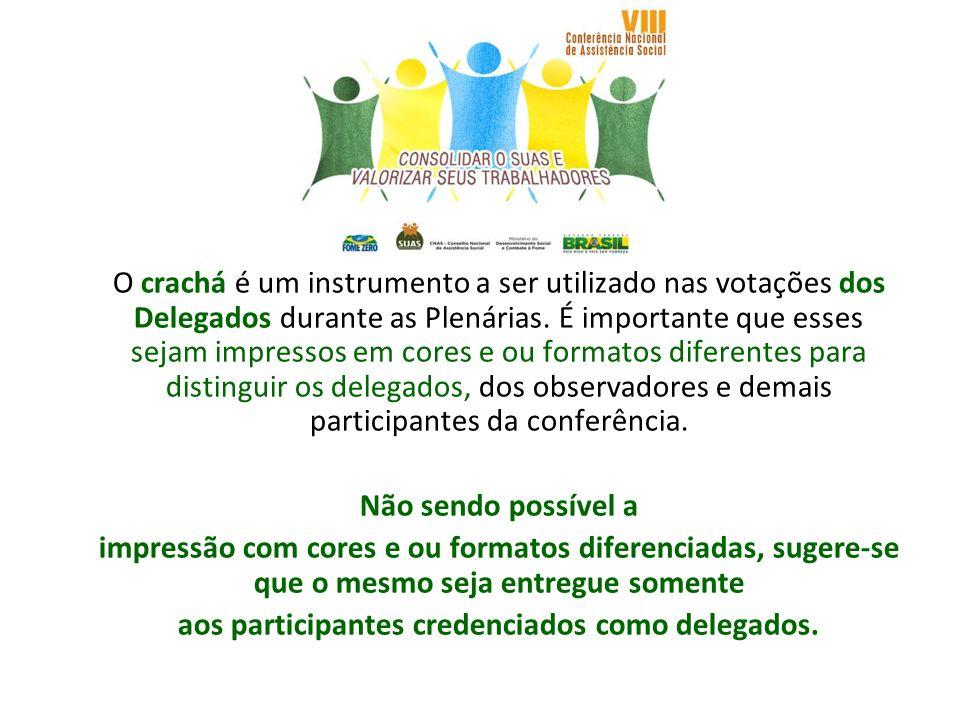 aos participantes credenciados como delegados.