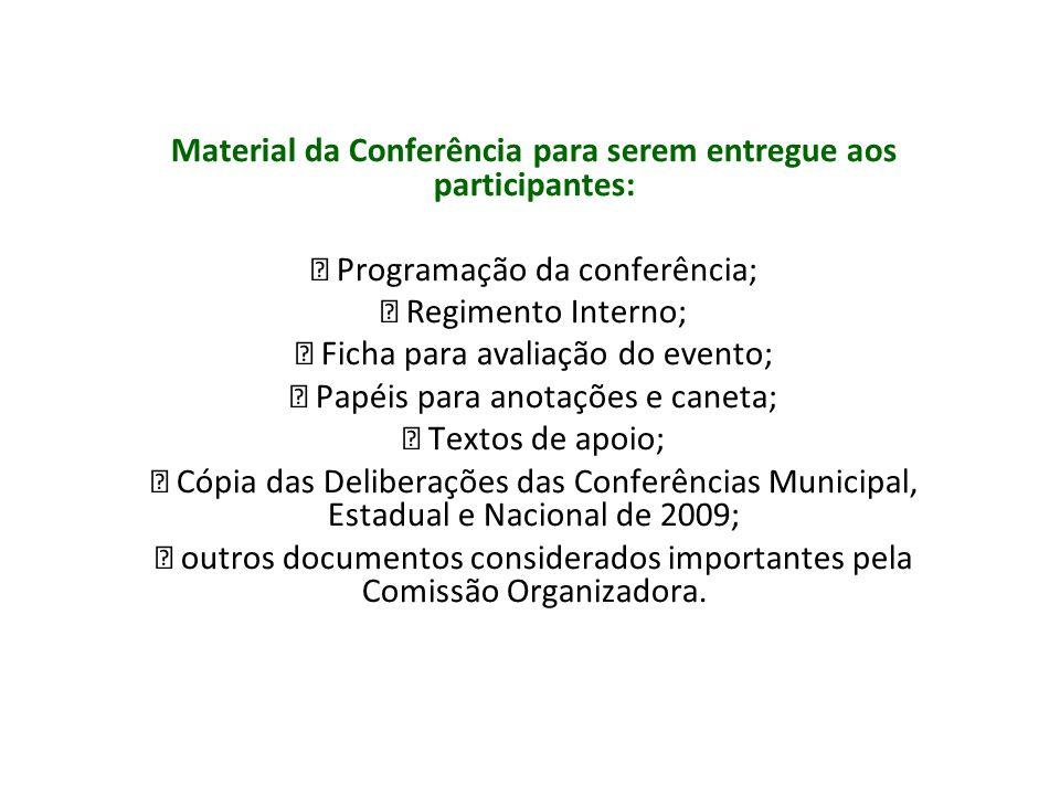 Material da Conferência para serem entregue aos participantes: