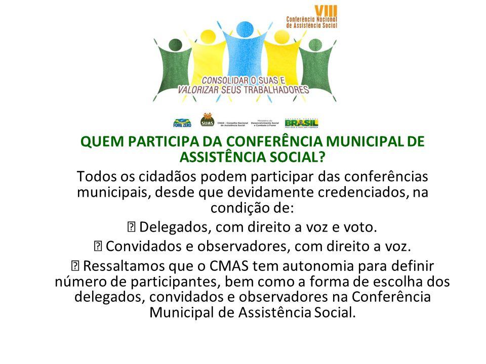 QUEM PARTICIPA DA CONFERÊNCIA MUNICIPAL DE ASSISTÊNCIA SOCIAL