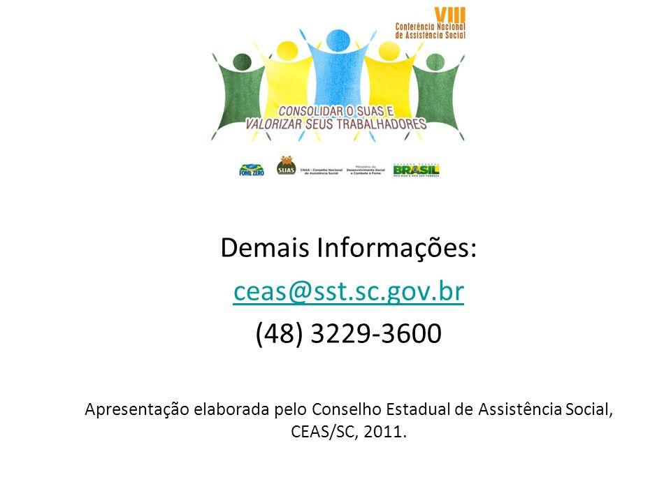 Demais Informações: ceas@sst.sc.gov.br (48) 3229-3600