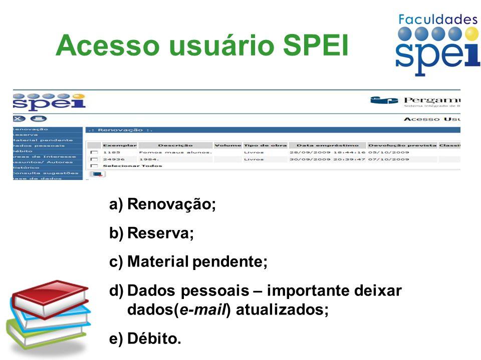 Acesso usuário SPEI Renovação; Reserva; Material pendente;