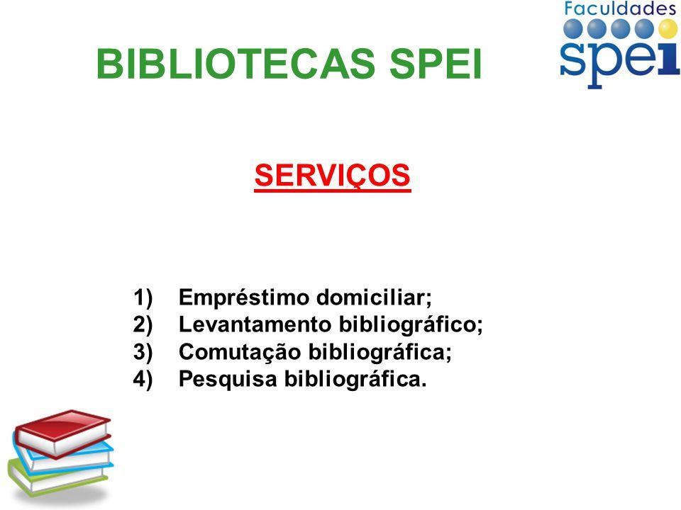 BIBLIOTECAS SPEI SERVIÇOS Empréstimo domiciliar;