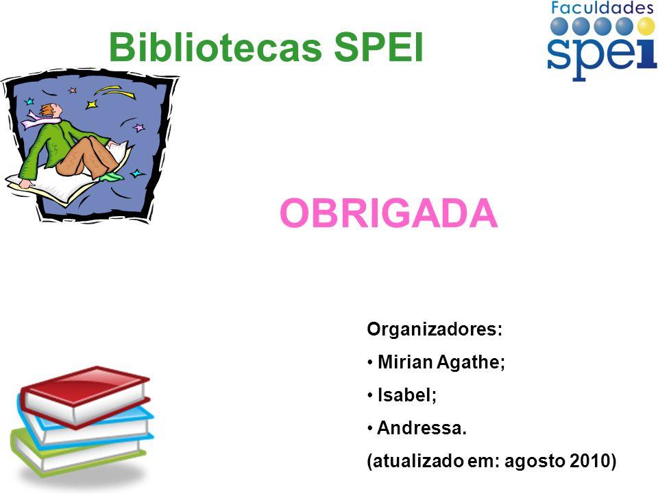 Bibliotecas SPEI OBRIGADA Organizadores: Mirian Agathe; Isabel;