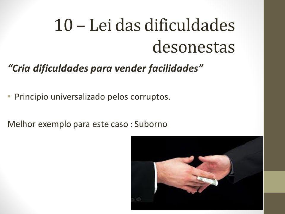 10 – Lei das dificuldades desonestas