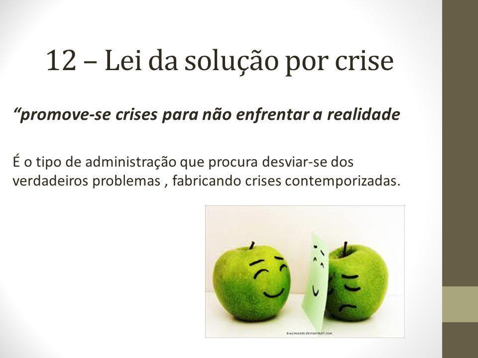 12 – Lei da solução por crise