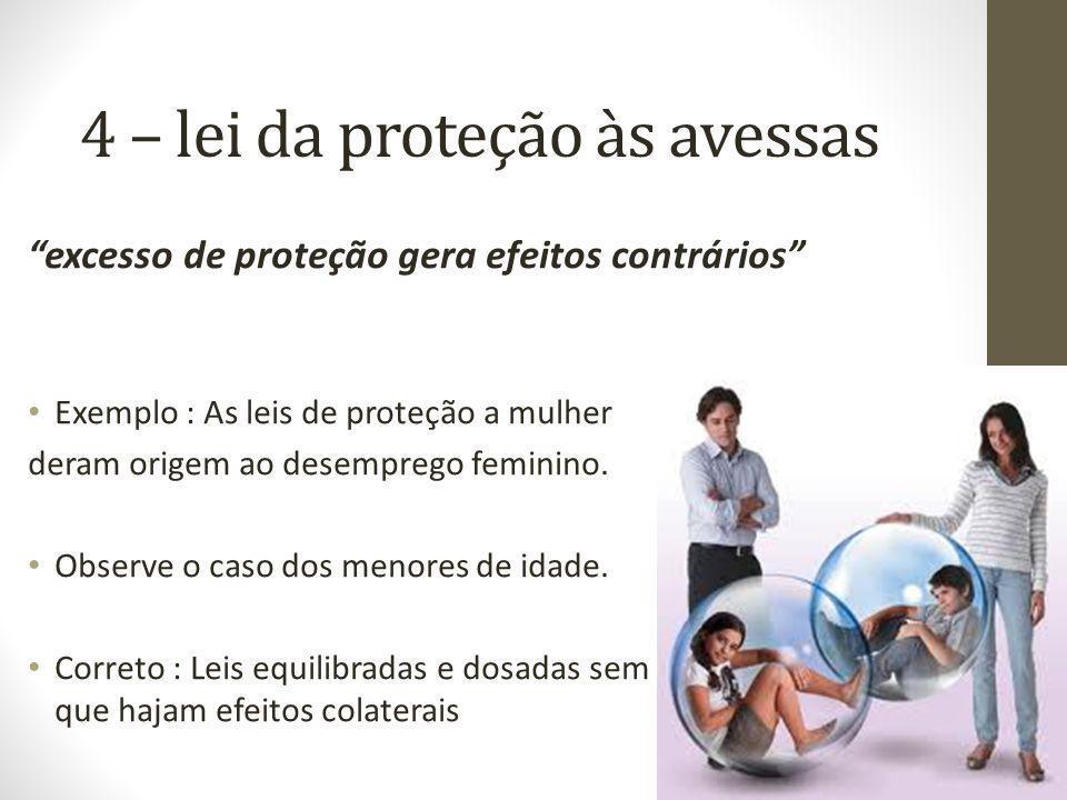 4 – lei da proteção às avessas
