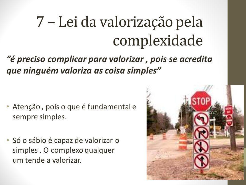 7 – Lei da valorização pela complexidade