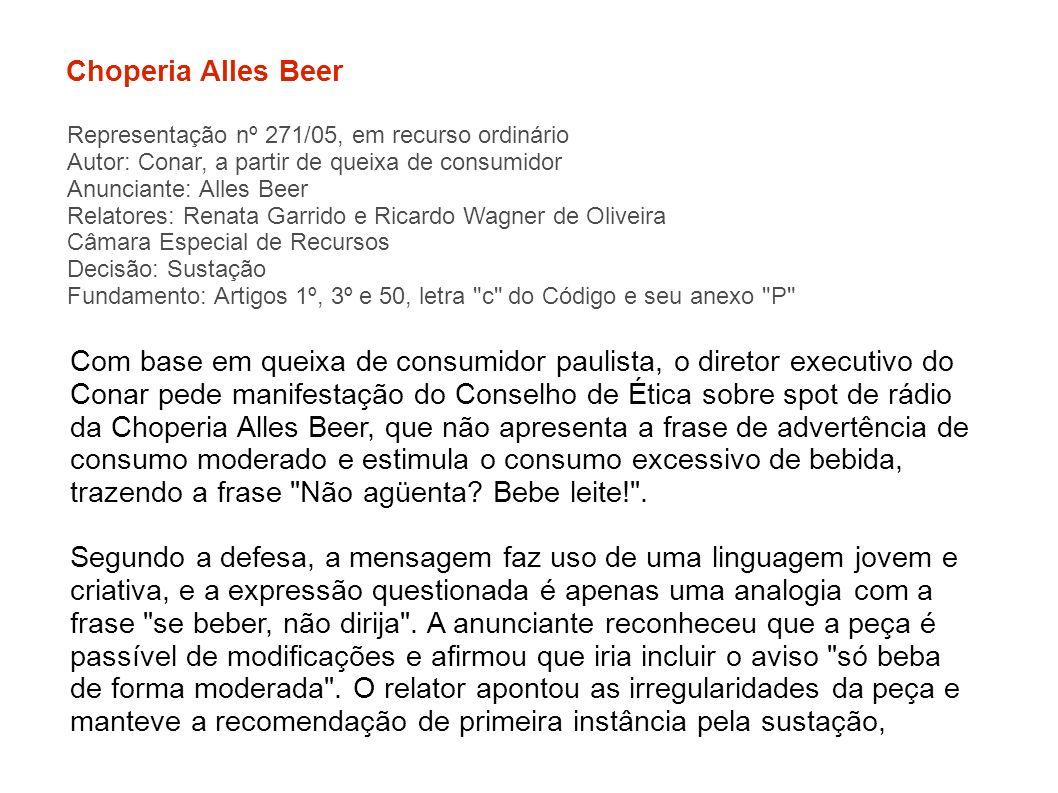 Choperia Alles Beer Representação nº 271/05, em recurso ordinário. Autor: Conar, a partir de queixa de consumidor.