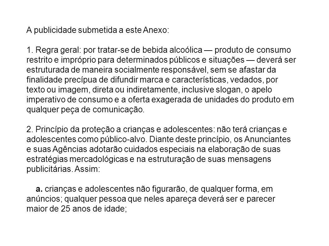 A publicidade submetida a este Anexo:
