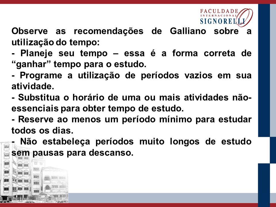 Observe as recomendações de Galliano sobre a utilização do tempo: