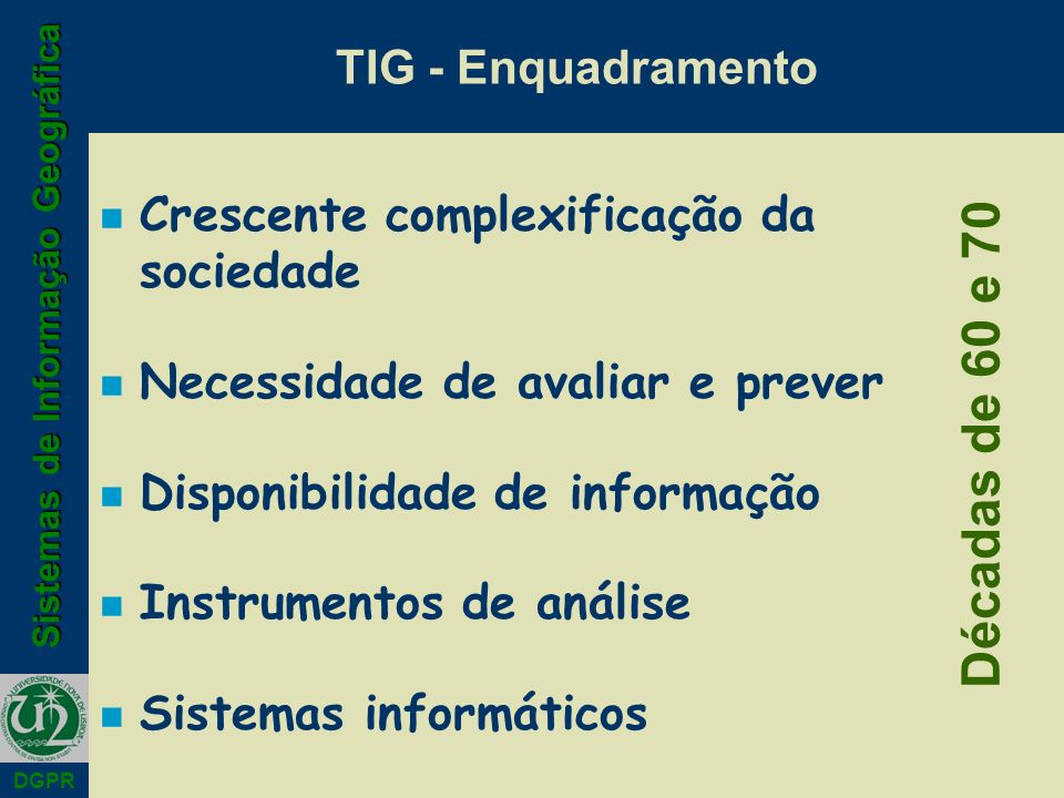Décadas de 60 e 70 TIG - Enquadramento