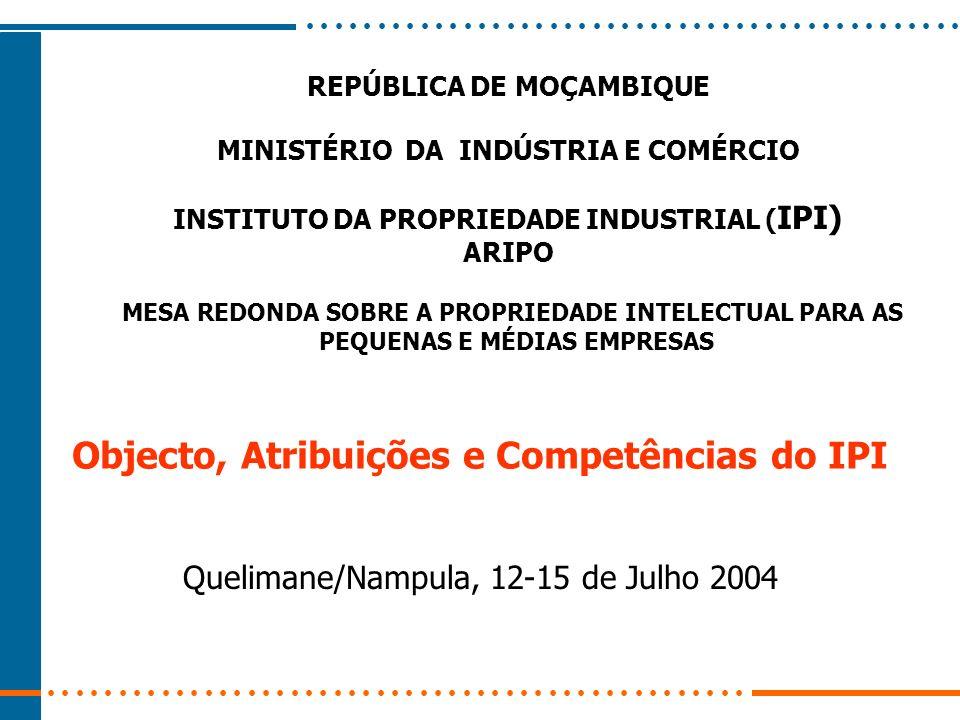 Objecto, Atribuições e Competências do IPI