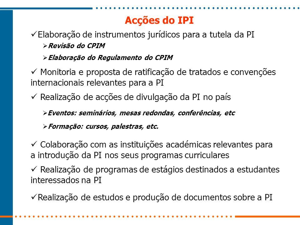 Acções do IPI Elaboração de instrumentos jurídicos para a tutela da PI