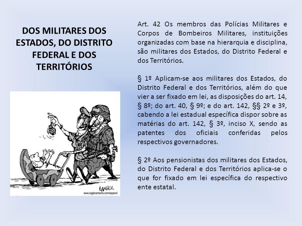 DOS MILITARES DOS ESTADOS, DO DISTRITO FEDERAL E DOS TERRITÓRIOS