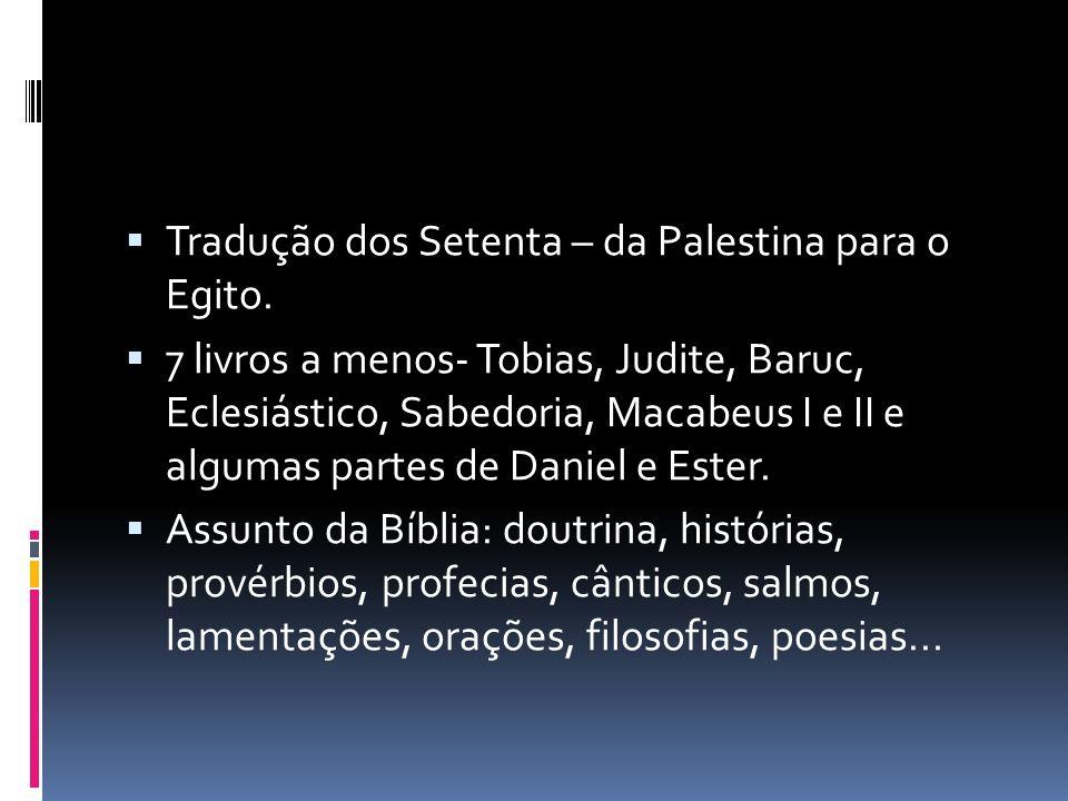 Tradução dos Setenta – da Palestina para o Egito.