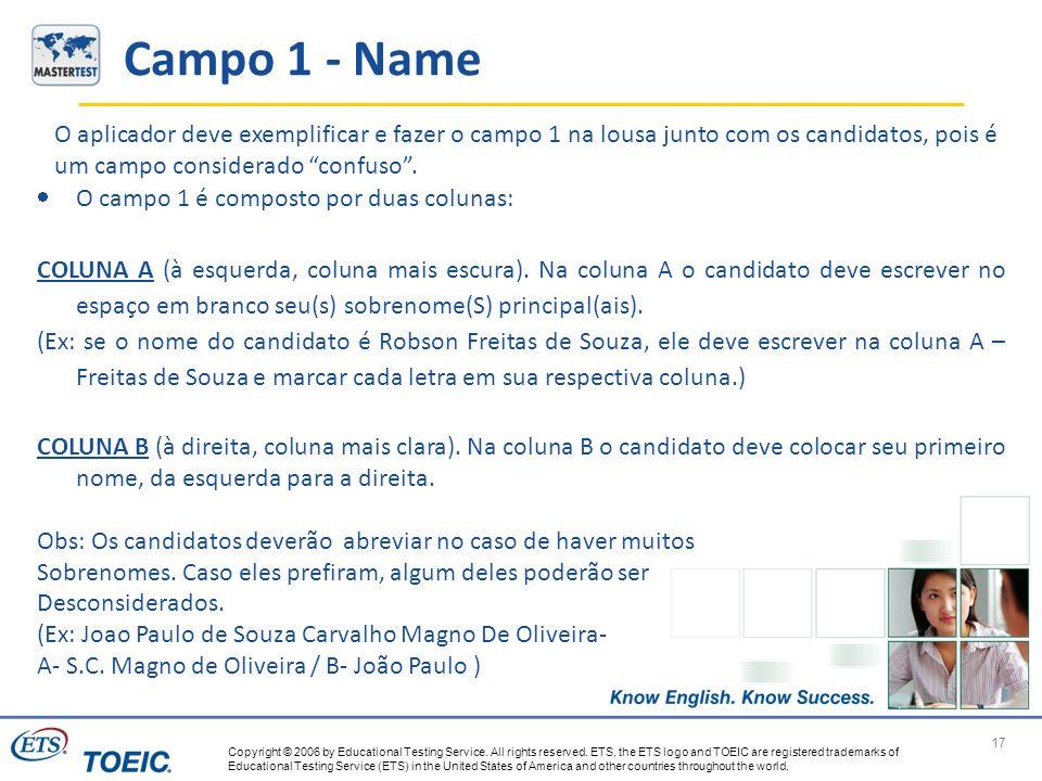 Campo 1 - Name O aplicador deve exemplificar e fazer o campo 1 na lousa junto com os candidatos, pois é um campo considerado confuso .