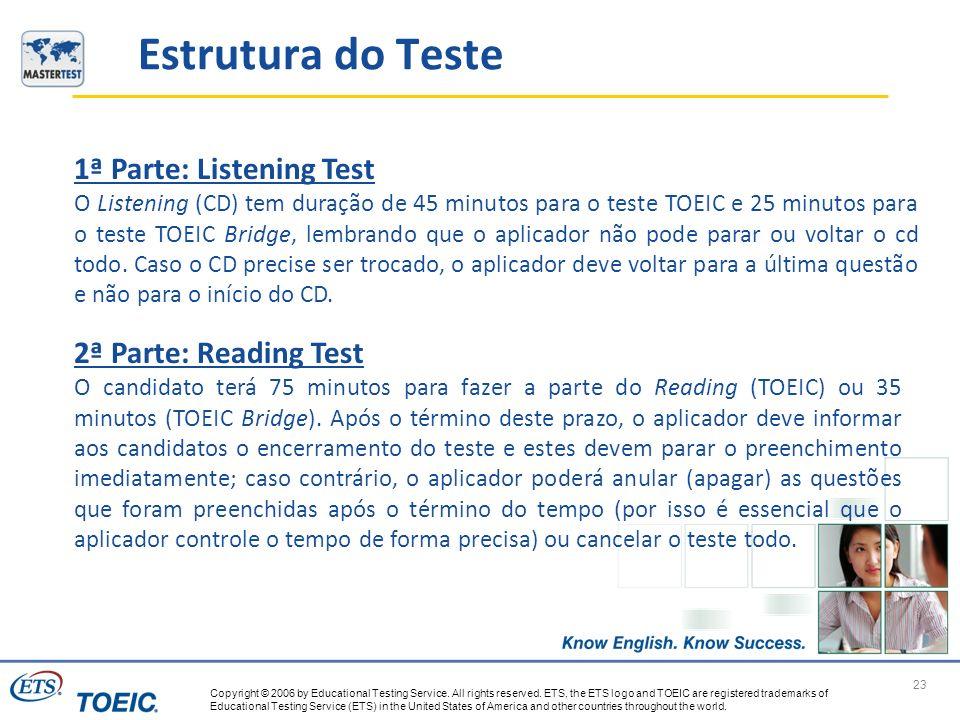 Estrutura do Teste 1ª Parte: Listening Test 2ª Parte: Reading Test