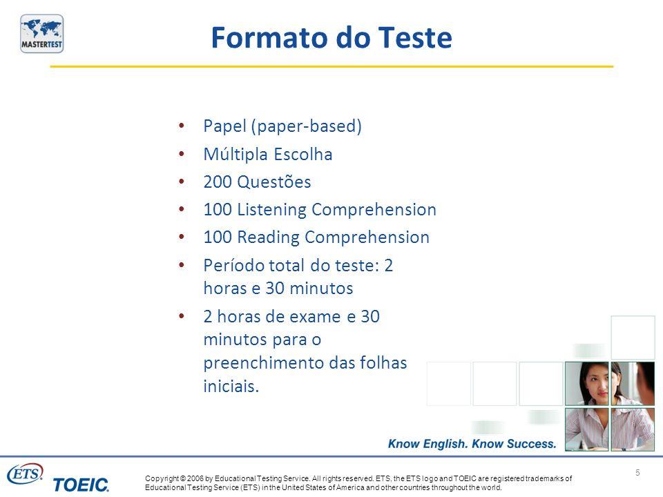 Formato do Teste Papel (paper-based) Múltipla Escolha 200 Questões