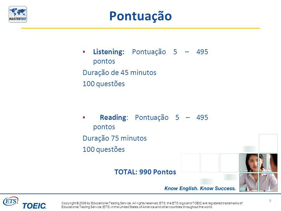 Pontuação Listening: Pontuação 5 – 495 pontos Duração de 45 minutos