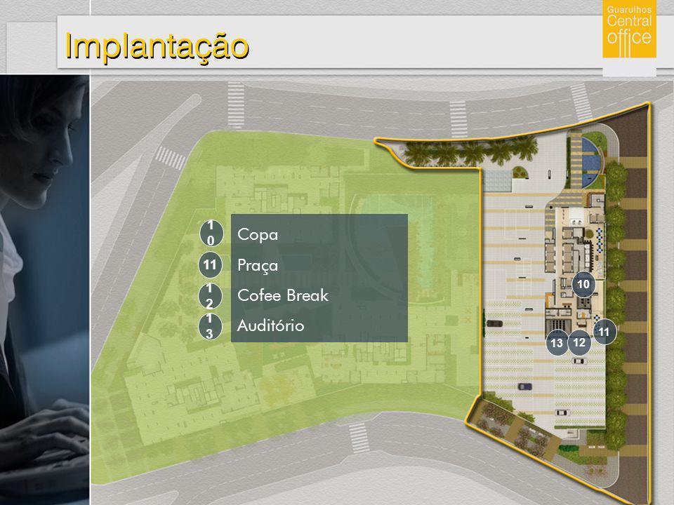 Implantação Copa Praça Cofee Break Auditório 10 11 10 12 13 11 13 12