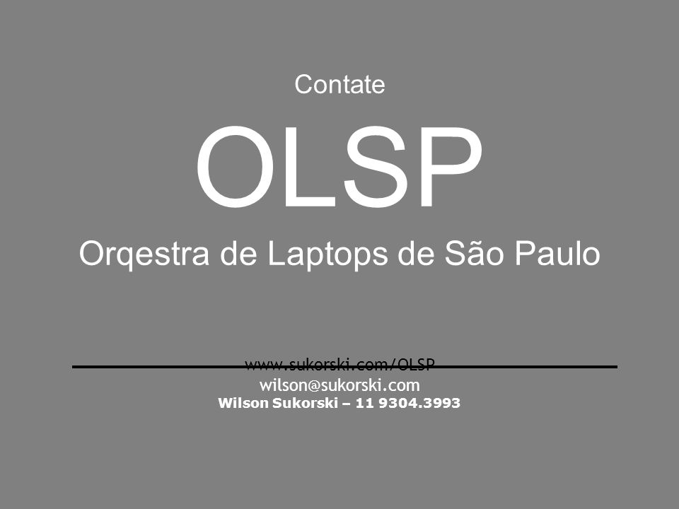 Contate OLSP Orqestra de Laptops de São Paulo www. sukorski