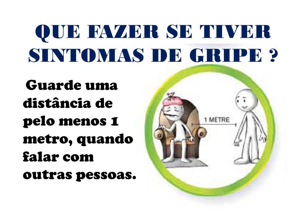 QUE FAZER SE TIVER SINTOMAS DE GRIPE