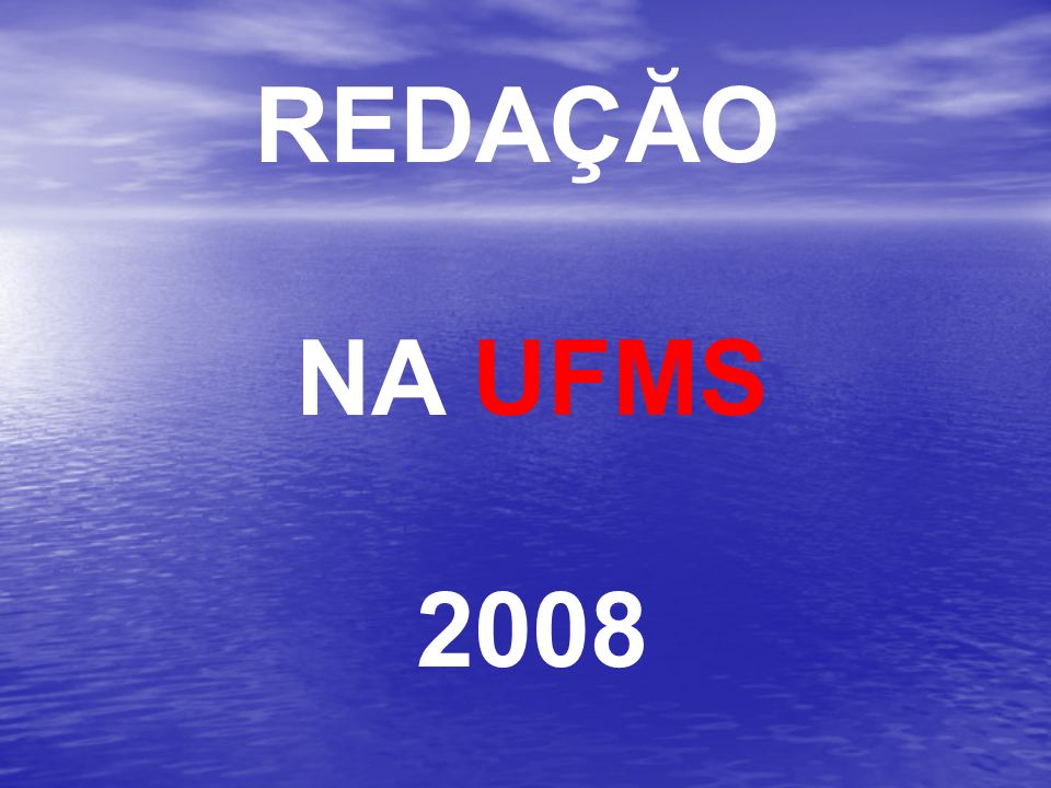 REDAÇĂO NA UFMS 2008