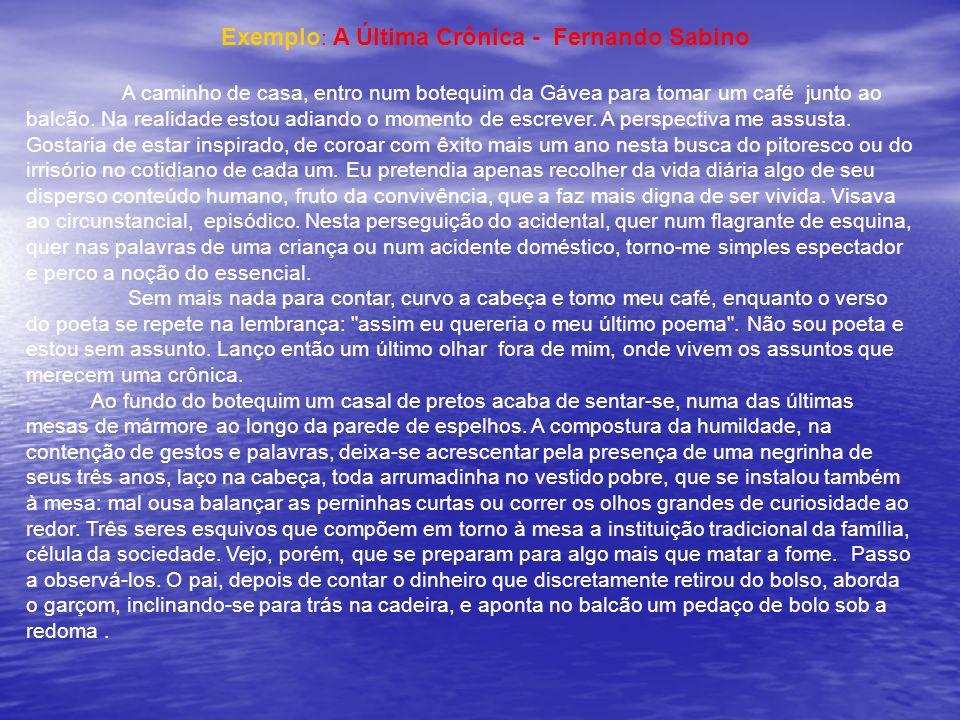 Exemplo: A Última Crônica - Fernando Sabino