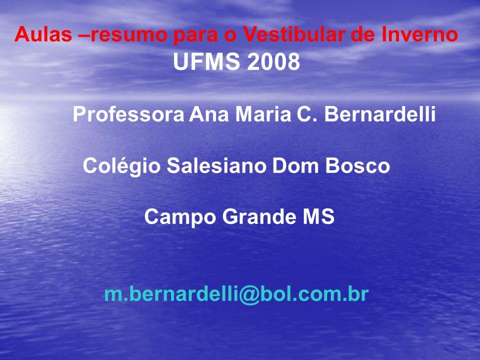 Aulas –resumo para o Vestibular de Inverno UFMS 2008