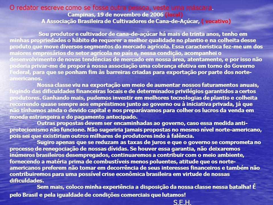 A Associação Brasileira de Cultivadores de Cana-de-Açúcar, ( vocativo)