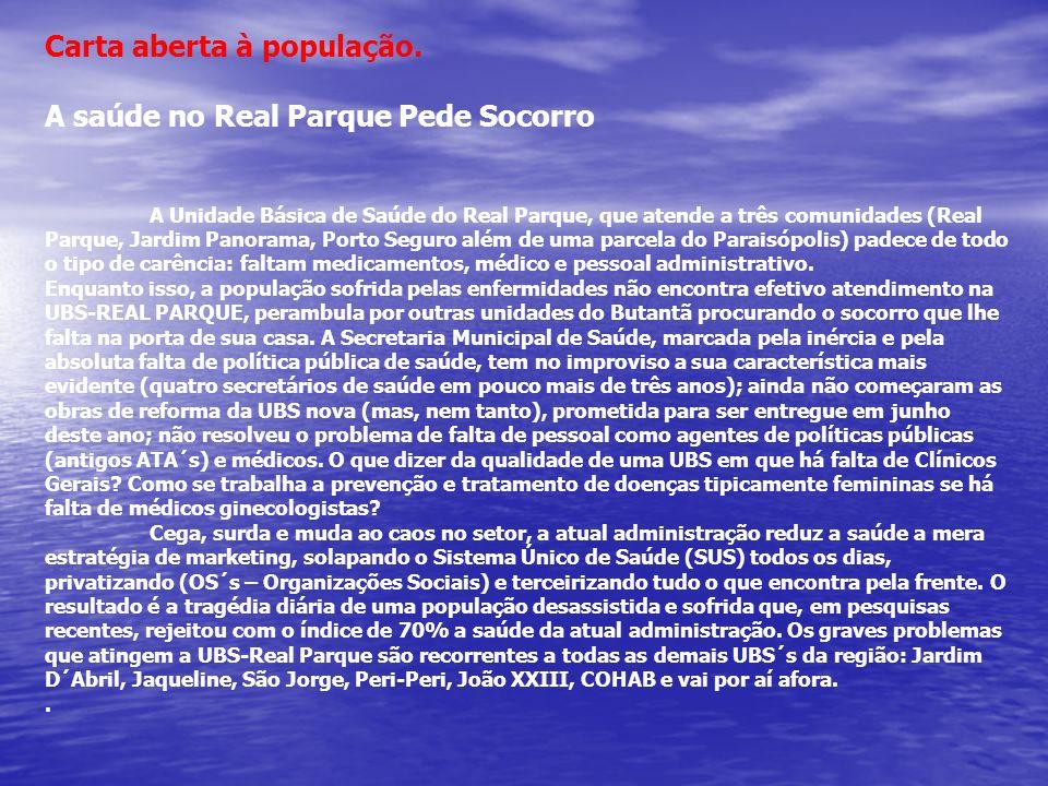 Carta aberta à população. A saúde no Real Parque Pede Socorro