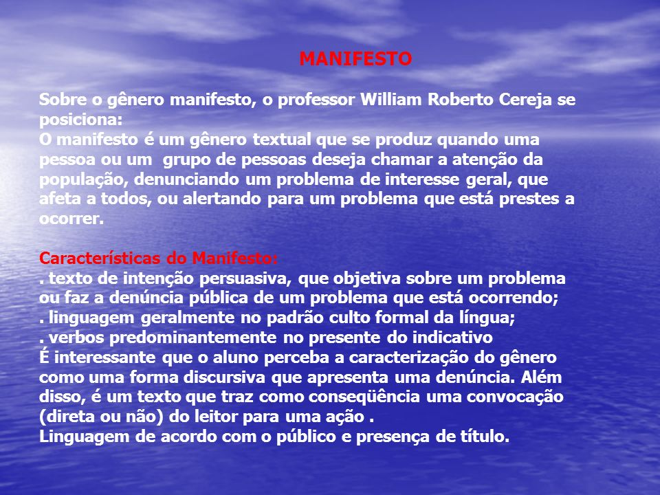 MANIFESTO Sobre o gênero manifesto, o professor William Roberto Cereja se. posiciona: