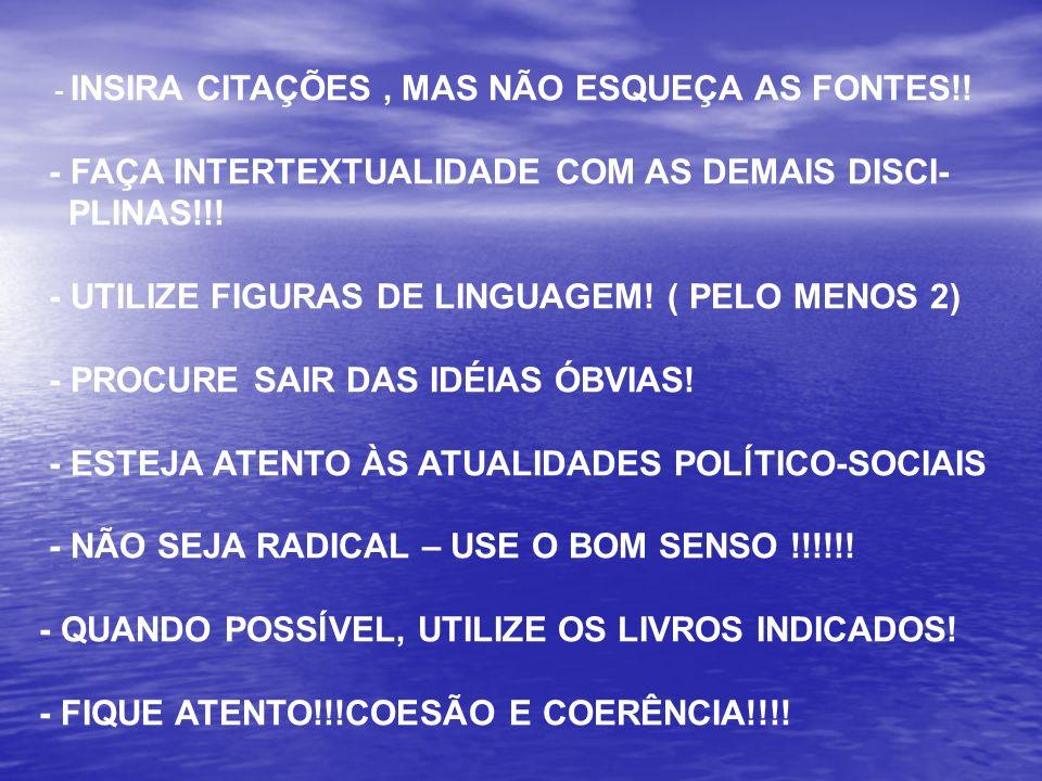 - FAÇA INTERTEXTUALIDADE COM AS DEMAIS DISCI- PLINAS!!!