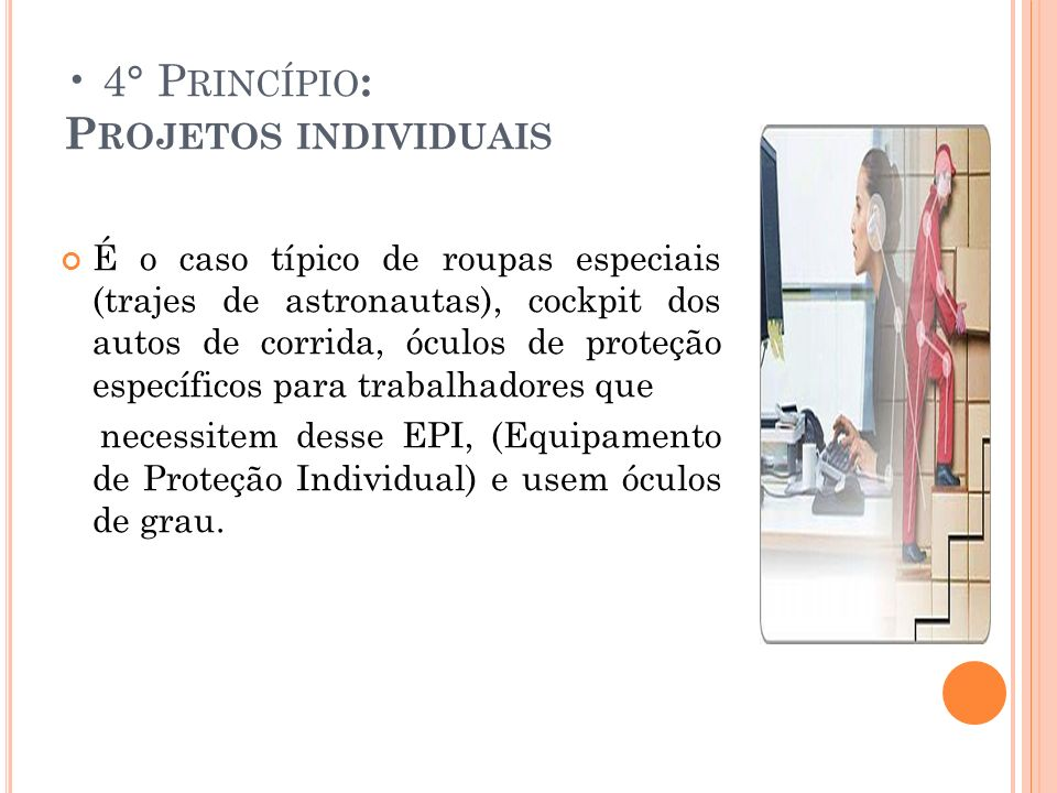 • 4° Princípio: Projetos individuais