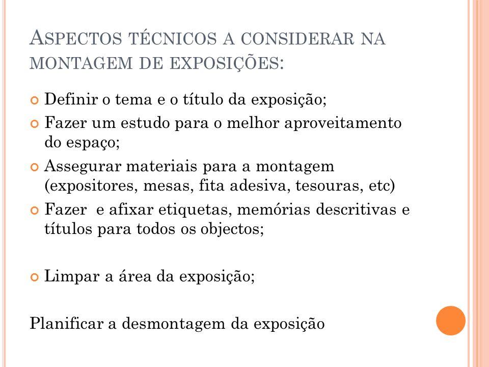 Aspectos técnicos a considerar na montagem de exposições: