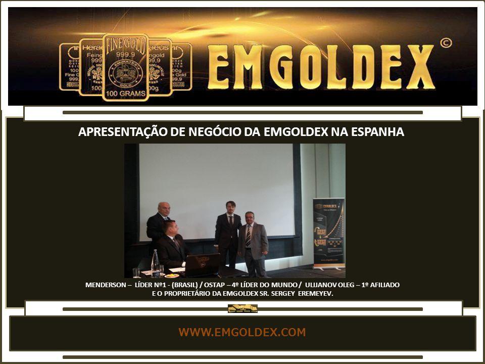 APRESENTAÇÃO DE NEGÓCIO DA EMGOLDEX NA ESPANHA