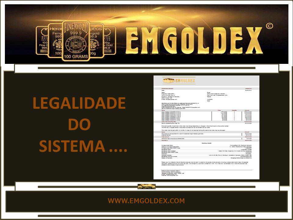 LEGALIDADE DO SISTEMA .... WWW.EMGOLDEX.COM