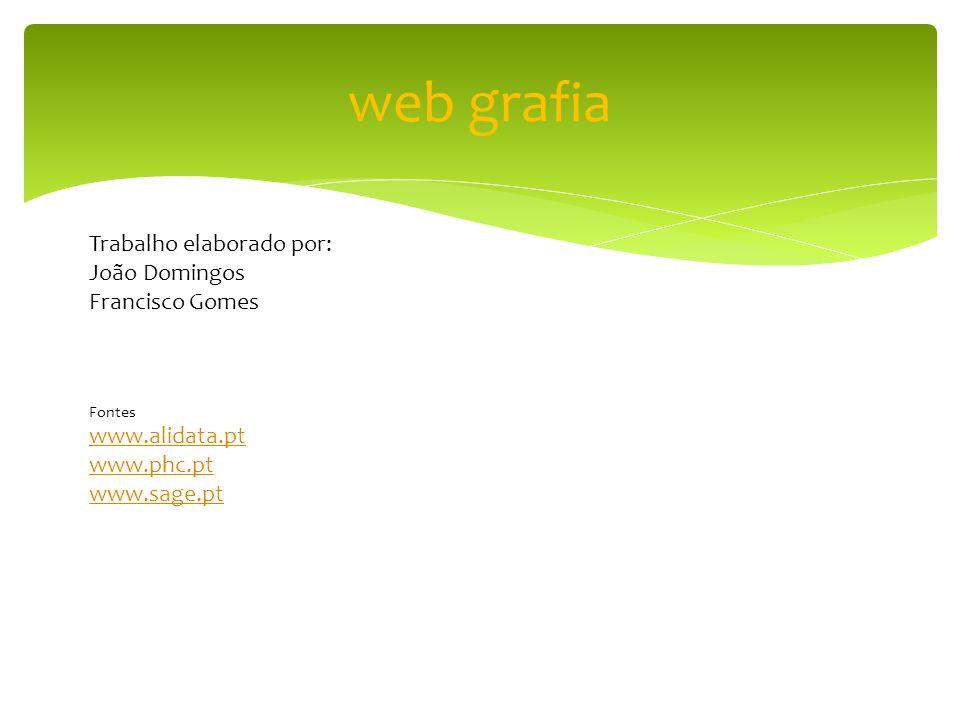 web grafia Trabalho elaborado por: João Domingos Francisco Gomes