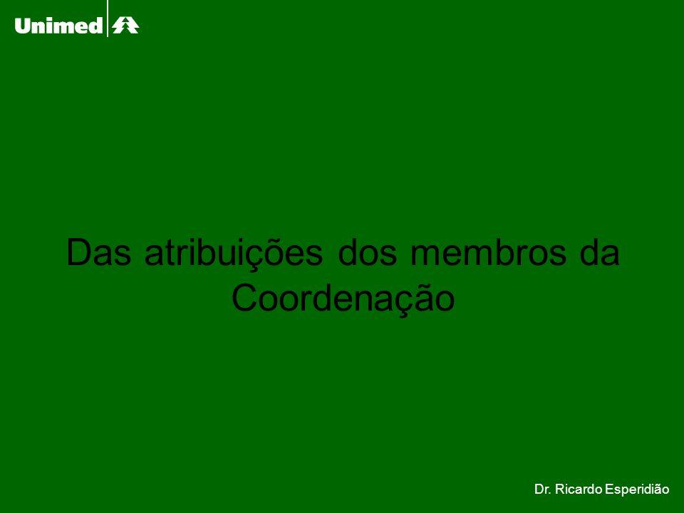 Das atribuições dos membros da Coordenação