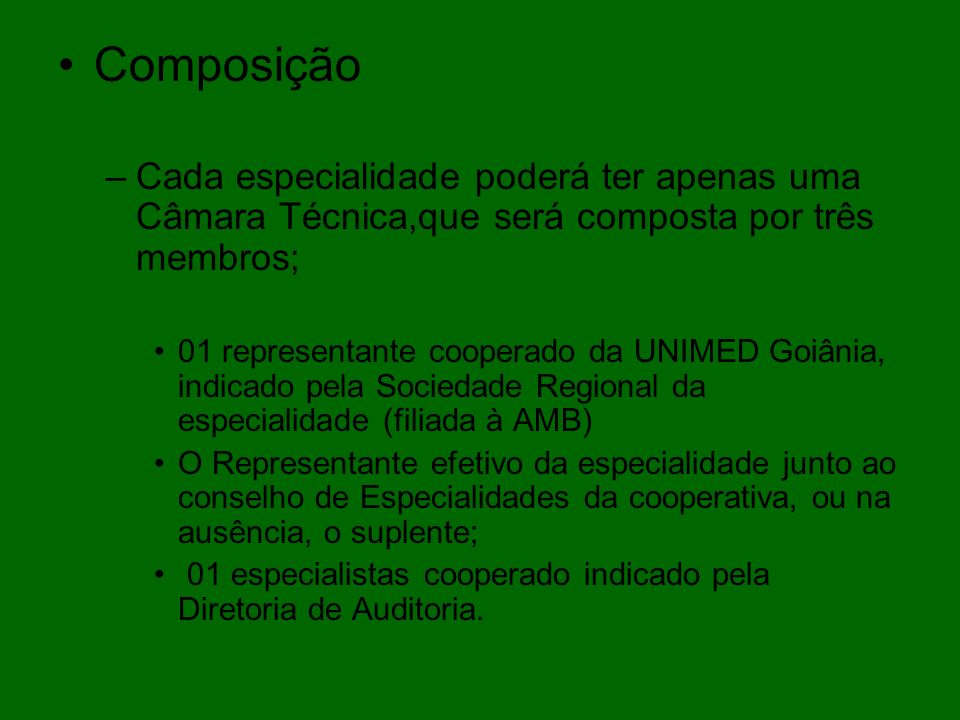 Composição Cada especialidade poderá ter apenas uma Câmara Técnica,que será composta por três membros;