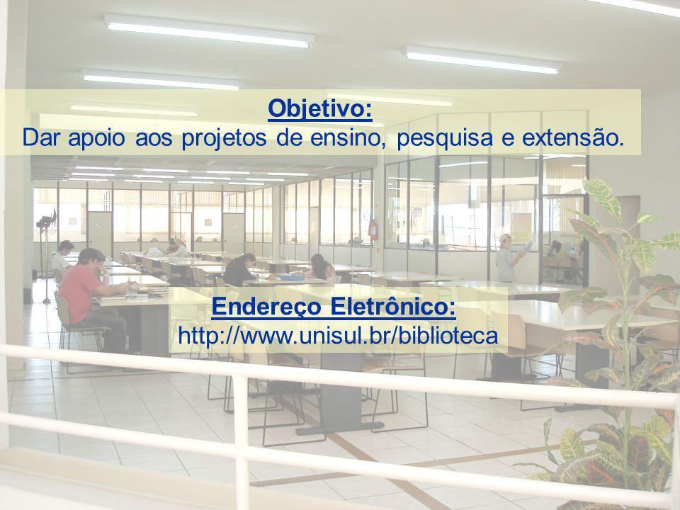 Dar apoio aos projetos de ensino, pesquisa e extensão.