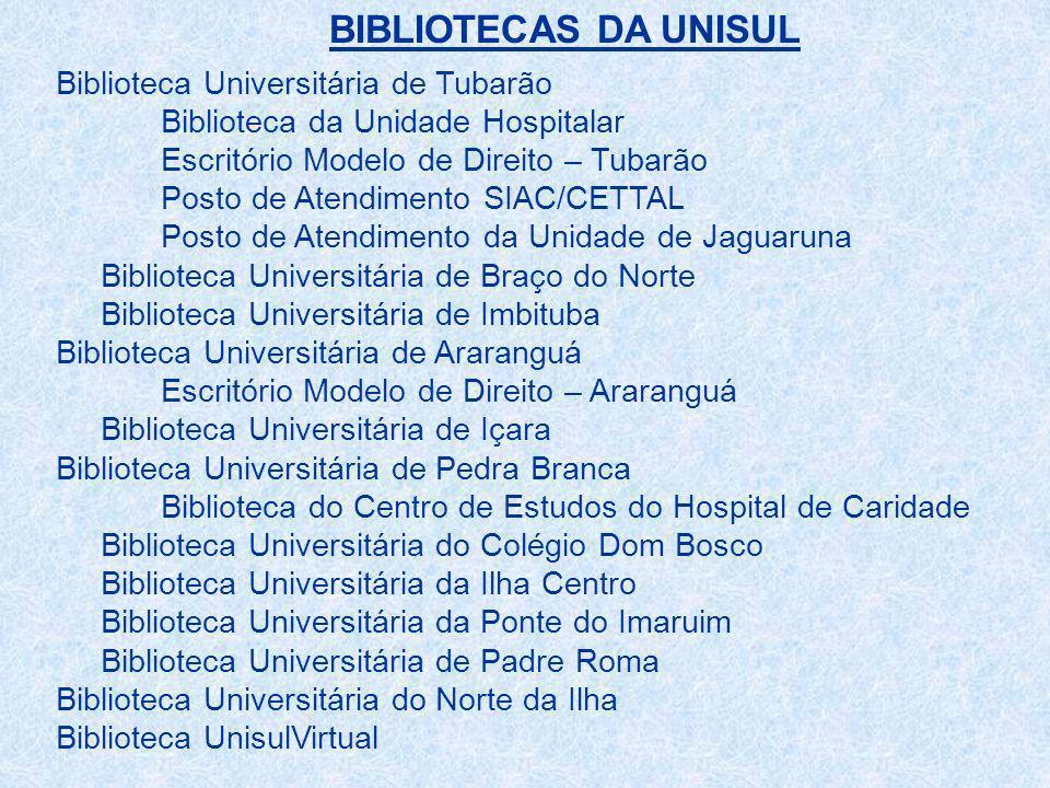 BIBLIOTECAS DA UNISUL Biblioteca Universitária de Tubarão