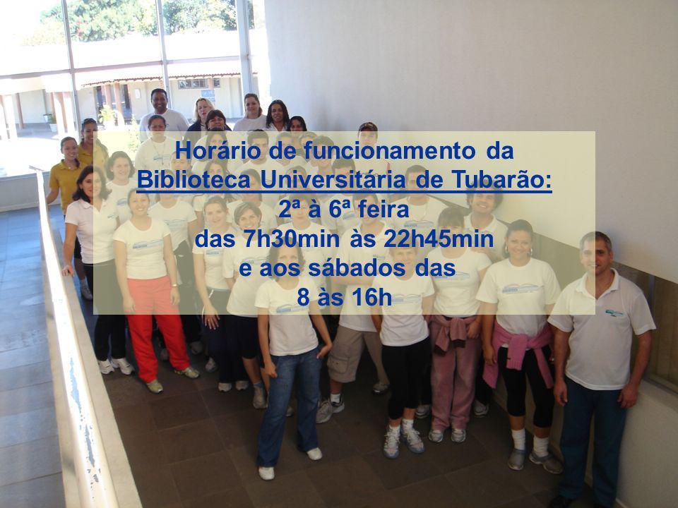 Horário de funcionamento da Biblioteca Universitária de Tubarão: