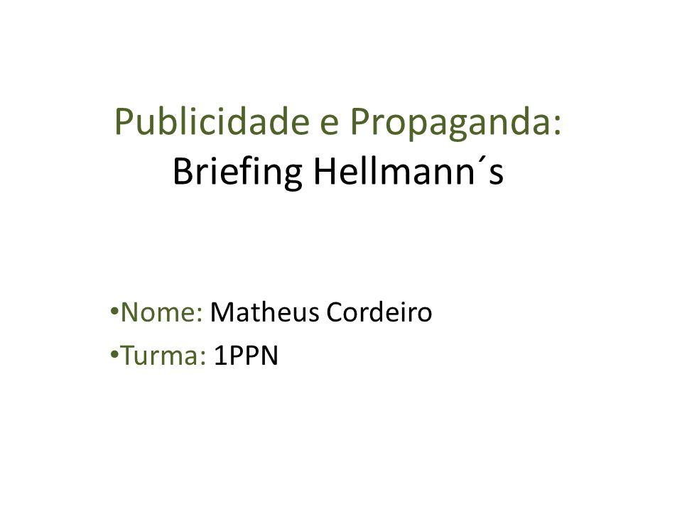 Publicidade e Propaganda: Briefing Hellmann´s