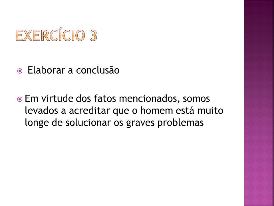 Exercício 3 Elaborar a conclusão