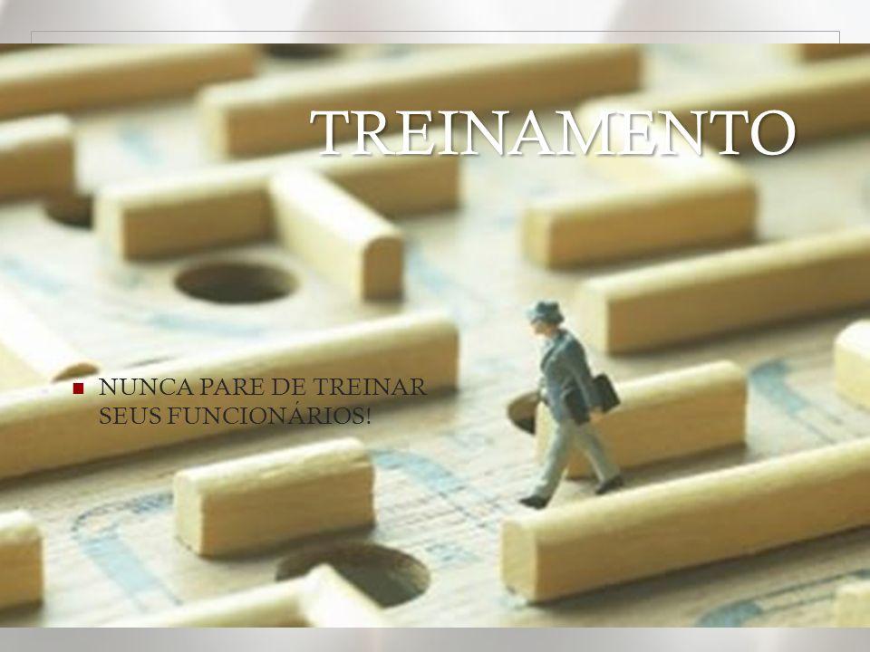 TREINAMENTO NUNCA PARE DE TREINAR SEUS FUNCIONÁRIOS!