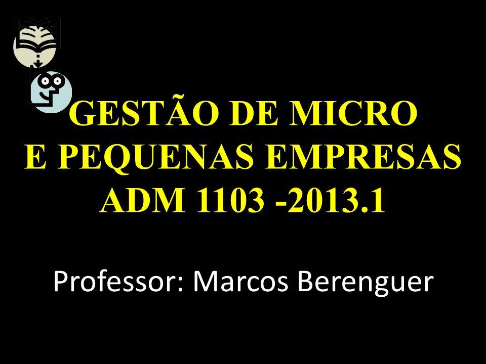 GESTÃO DE MICRO E PEQUENAS EMPRESAS ADM 1103 -2013.1