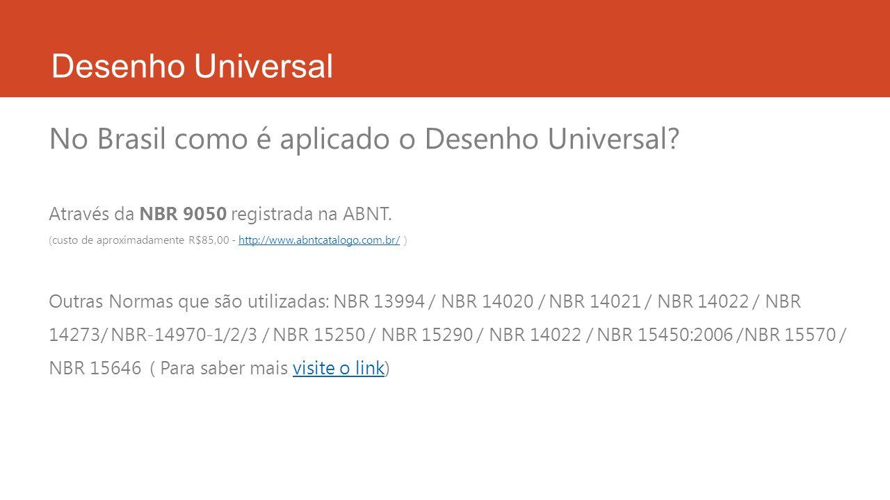 Desenho Universal No Brasil como é aplicado o Desenho Universal