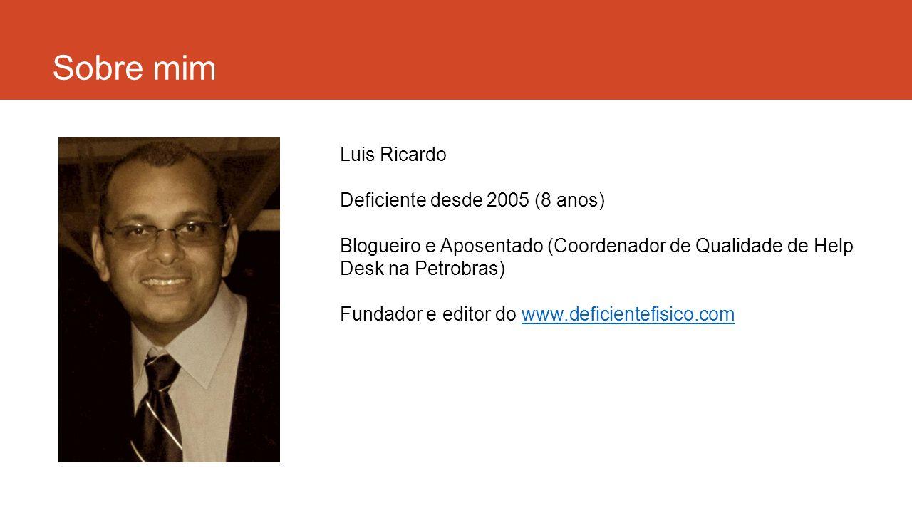 Sobre mim Luis Ricardo Deficiente desde 2005 (8 anos)