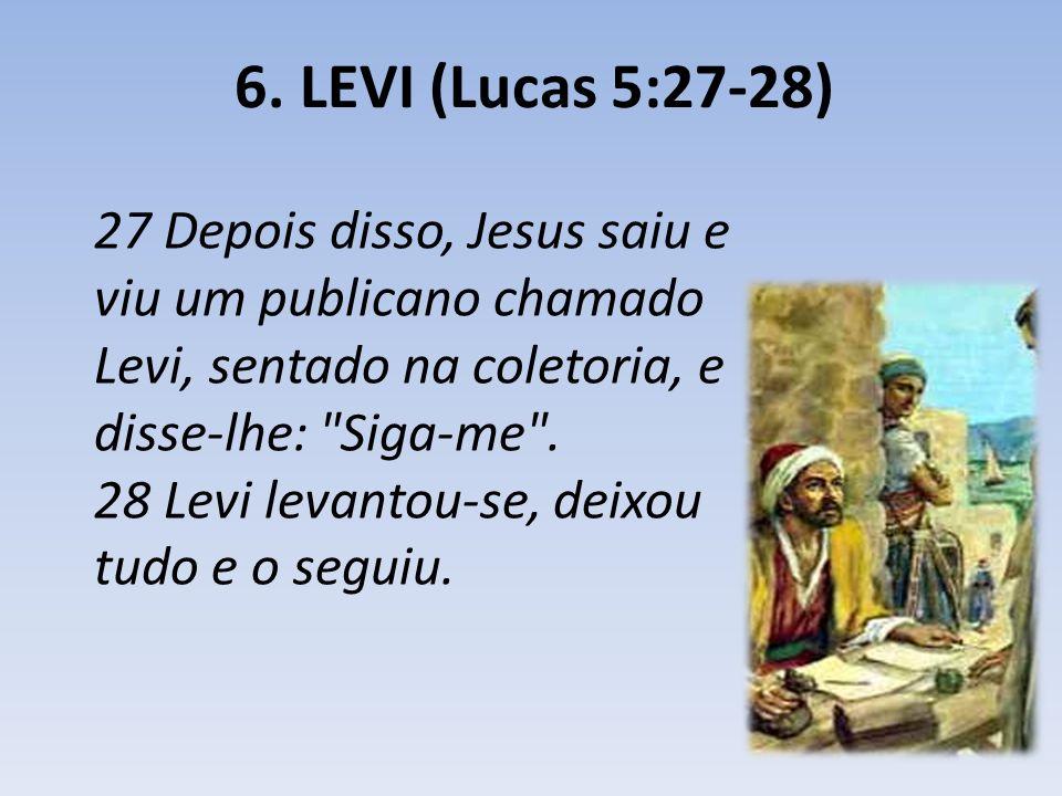 6. LEVI (Lucas 5:27-28)